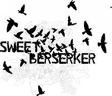 SWEET BERSERKER (ibk)