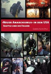 grauzone infobeisl: NEUER ANARCHISMUS in den USA - Seattle und die Folgen