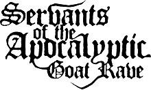 SERVANTS OF THE APOCALYPTIC GOAT RAVE
