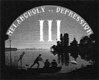 MELANCHOLY vs. DEPRESSION III
