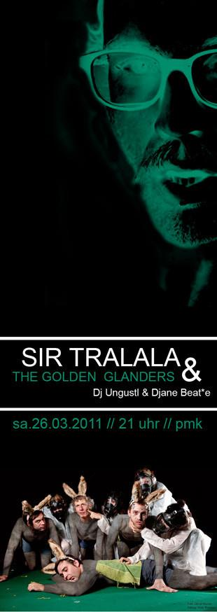 SIR TRALALA & THE GOLDEN GLANDERS_26.03.2011